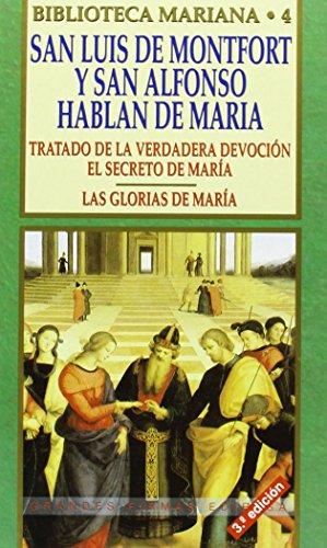 9788484072669: San Luis de Montfort y San Alfonso hablan de María: tratado de la verdadera devoción. Las glorias de María