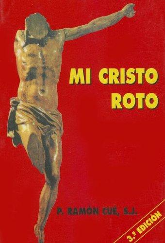 Mi cristo roto / My Broken Christ: Cué, Ramón
