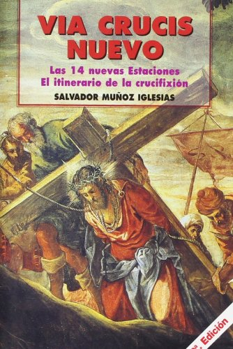 Via crucis nuevo / New Stations of: Iglesias, Salvador Munoz