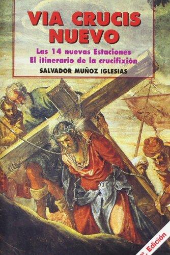 Via Crucis nuevo: itinerario de la crucifixión: Muñoz Iglesias, Salvador
