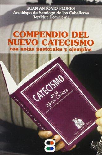 9788484073574: Compendio Nuevo Catecismo: con notas pastorales y ejemplos (Libros Varios)