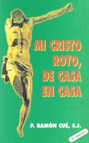 Mi Cristo roto, de casa en casa: Cué, Ramón