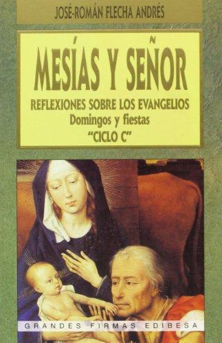 9788484073772: Mesías y Señor: reflexiones para los Evangelios, domingos y festivos