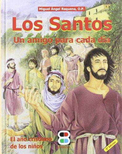 9788484073796: Los Santos, Un Amigo Para Cada Dia: El ano cristiano de los ninos (Spanish Edition)