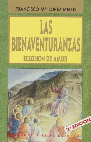 9788484073925: BIENAVENTURANZAS, LAS. ECLOSIÓN DE AMOR (AGUA VIVA)
