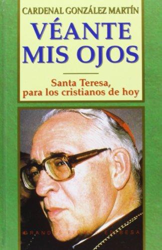9788484074069: Vé ante mis ojos: Santa Teresa, para los cristianos de hoy