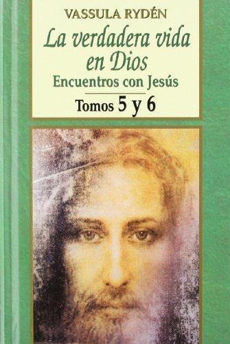 9788484074182: La verdadera vida de Dios: encuentros con Jesús, Tomos 5 y 6.