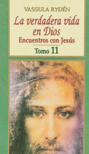 9788484074243: VERDADERA VIDA EN DIOS. 11. ENCUENTROS CON JESUS