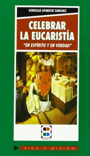 9788484074663: Celebrar la Eucaristia: en espiritu y en verdad