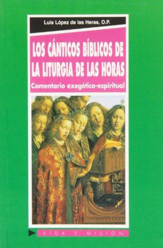 Los cánticos bíblicos de la Liturgia de: López de las