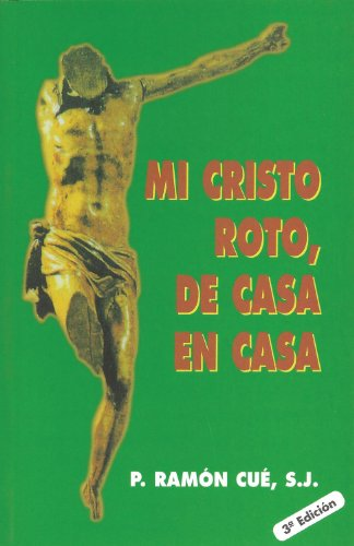 9788484075028: Mi cristo roto de casa en casa / My Broken Christ from house to house