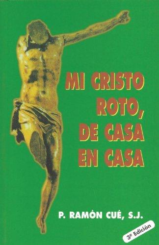 Mi Cristo Roto de Casa En Casa: Ramon Cue