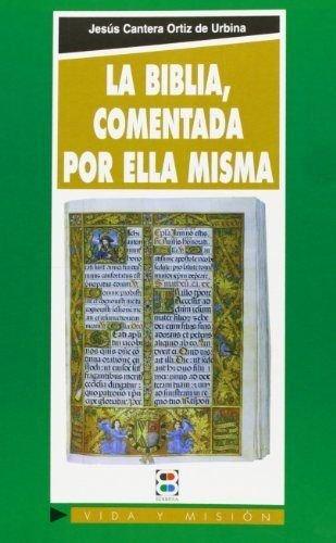 La Biblia, comentada por ella misma: Ortiz de Urbina,