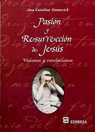 9788484075608: Pasión y resurreccion de Jesús: visiones y revelaciones