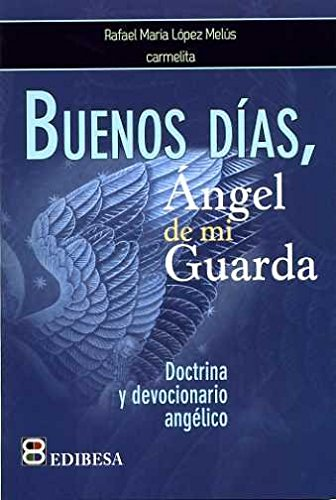 Buenos días, Angel de mi Guarda: Rafael María López Melús