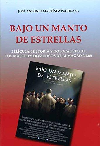 9788484076278: Bajo un manto de estrellas: película, historia y Holocausto de los Mártires Dominicos de Almagro (1936)
