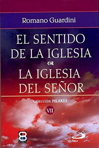 9788484076599: Sentido de la Iglesia, El: La Iglesia del Señor (IGLESIA. ECLESIOLOGIA)