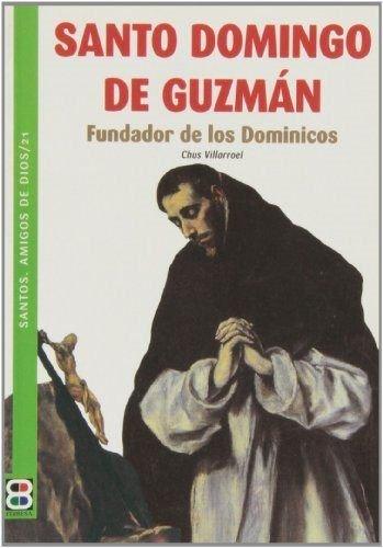 9788484076889: Santo Domingo de GuzmAn: Fundador de los Dominicos (Santos. Amigos de Dios) (Spanish Edition)