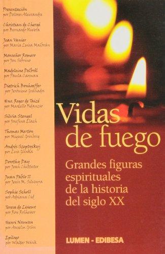 9788484076995: Vidas de Fuego: Grandes Figuras espirituales de la historia del siglo XX