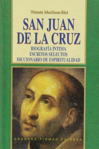 SAN JUAN DE LA CRUZ. BIOGRAFIA INTIMA.: MARTINEZ BLAT, VICENTE