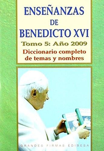 9788484078692: Enseñanzas de Benedicto Xvi. Tomo 5: Año 2009: Diccionario completo de temas y nombres (Spanish Edition)