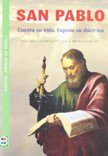 9788484079194: San Pablo: Cuenta su vida. Expone su doctrina (Santos, amigos de Dios)