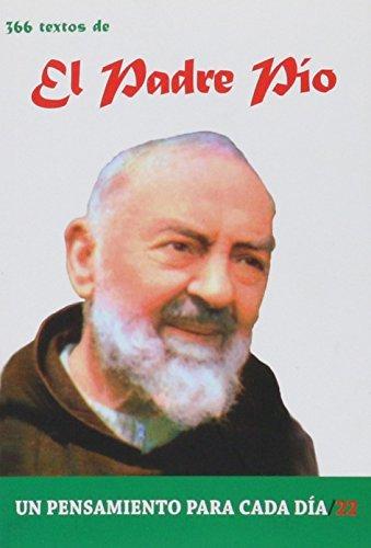 El Padre Pío: 366 Textos. Un pensamiento para cada día. (Un pensamiento para cada dia) (Spanish ...