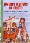 9788484079699: Jovenes Testigos de Cristo: Ejemplos de vida y fe en nuestro tiempo (Santos. Amigos de Dios) (Spanish Edition)