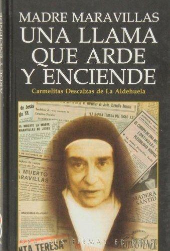 9788484079736: MADRE MARAVILLAS UNA LLAMA QUE ARDE Y ENCIENDE