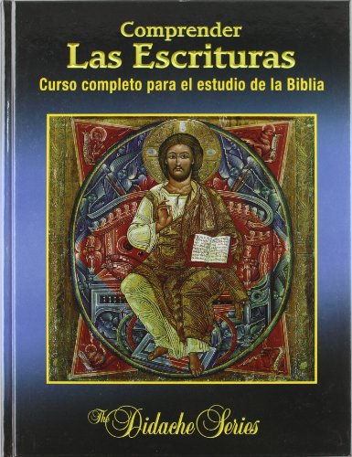 9788484079798: Comprender las escrituras: Curso completo para el estudio de la Biblia (Didache Series)