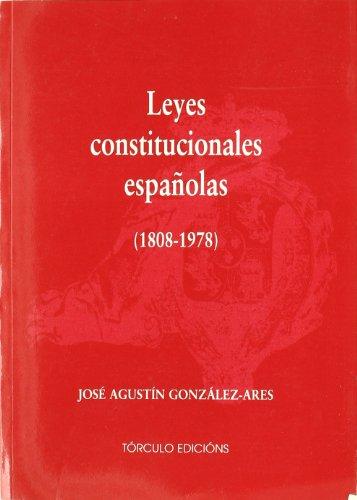 9788484080725: Leyes constitucionales españolas (1808-1978)