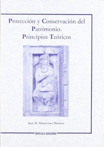 9788484081951: Protección y conservación del patrimonio.: Principios teóricos