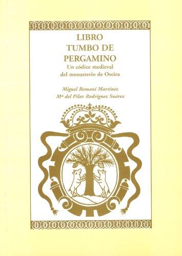 9788484082682: Libro tumbo de pergamino: Un códice medieval del monasterio de Oseira