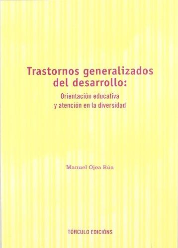 Trastornos generalizados del desarrollo: Orientación educativa y: Ojea Rúa, Manuel