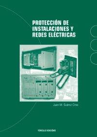 9788484084679: Protección de instalaciones y redes eléctricas