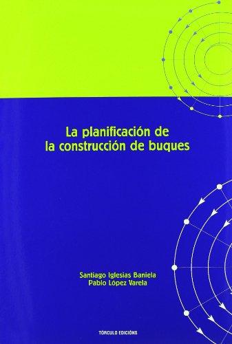 9788484084884: La planificación de la construcción de buques