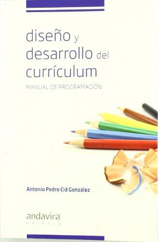 9788484085942: Diseño y desarrollo del currículum: Manual de programación