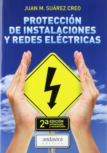 9788484085997: Protección de instalaciones y redes eléctricas