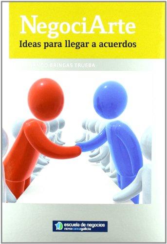 NegociArte : ideas para llegar a acuerdos (Paperback): Fernando Bringas Trueba