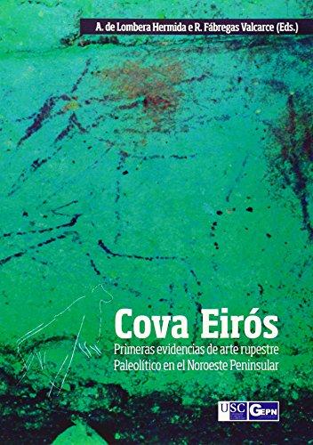 9788484087069: Cova de Eirós: Primeras evidencias de arte rupestre Paleolítico en el Noroeste Peninsular