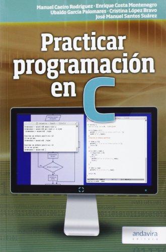 9788484087465: Practicar Programación en C