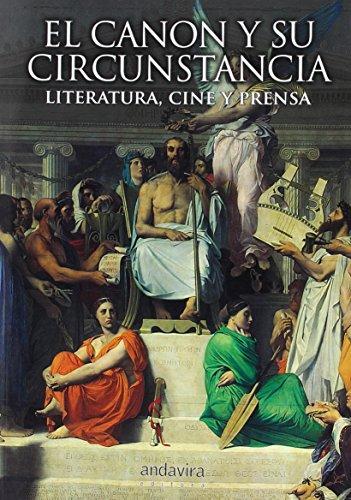 9788484087946: Canon y su circunstancia, El. Literatura, cine y prensa