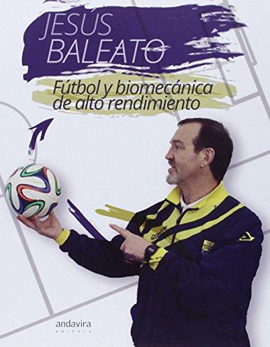 9788484088202: Fútbol y biomecánica de alto rendimiento