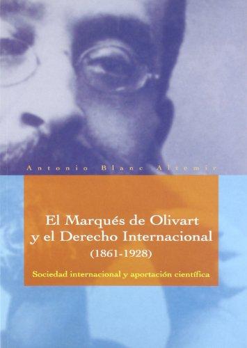 9788484090007: El Marqués de Olivart y el derecho internacional (1861-1928).: Sociedad internacional y aportación científica. (Fuera de colección)