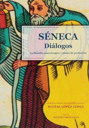 9788484090786: Séneca. Diálogos.: La filosofía como terapia o camino de perfección. (Fuera de colección)
