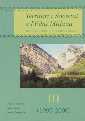 Territori i Societat a l'Edat Mitjana: Història, Arqueologia, Doumentació: Bolos...