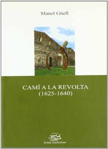 9788484092568: Camí a la revolta (1625-1640). (Josep Lladonosa)