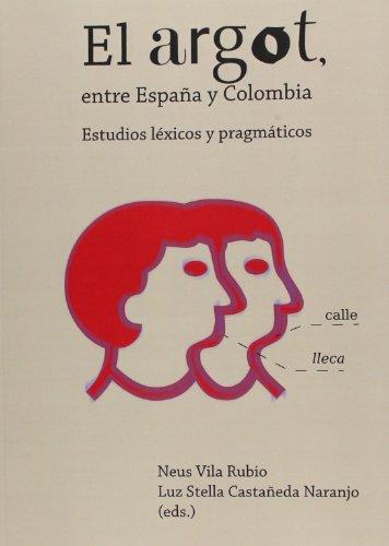 9788484095347: ARGOT EL ENTRE ESPAÑA Y COLOMBIA