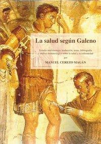 9788484097488: Salud según Galeno,La: Estudio introductorio, traducción, notas, bibliografía y análisis terminológico sobre la salud y la enfermedad por Manuel Cerezo Magán. (Fuera de colección)