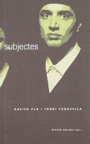 9788484099604: subjectes. Xavier Pla. Jordi Fondevila.